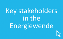 Click here for more about the key stakeholders in Germany's Energiewende.